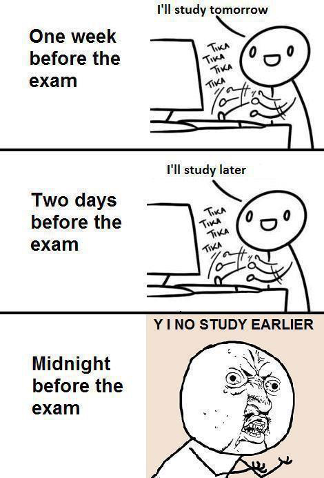 Why I Did Not Study Earlier