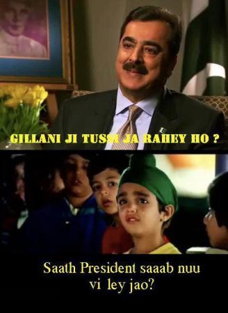Gilani Shab Tussi Ja Rhe  ho.. ;-)