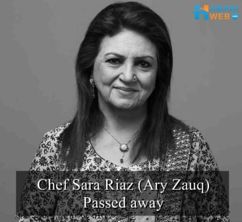 Chef Sara Riaz Passed Away
