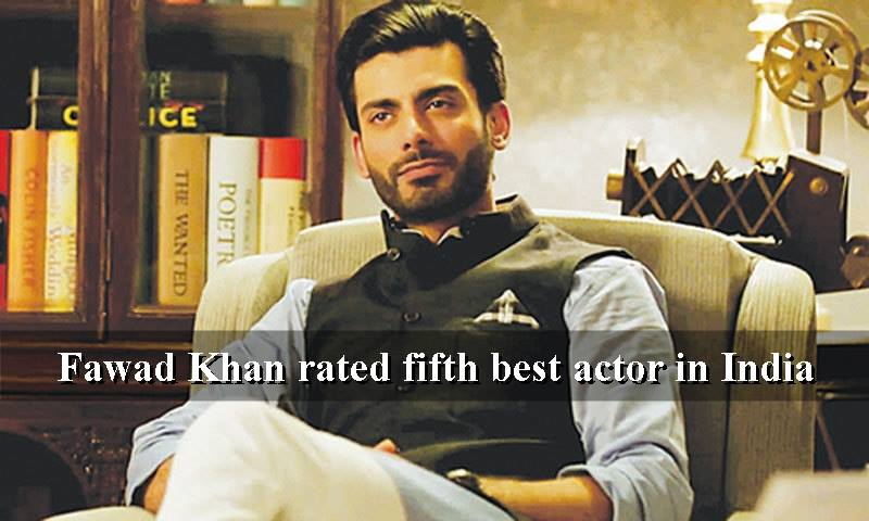 Fawad Khan Rated Fifth Best Actor In India