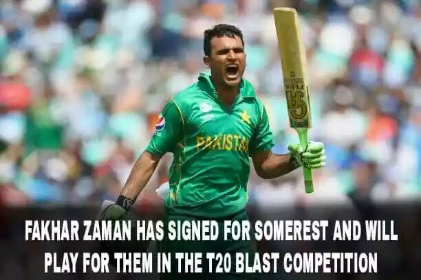 Fakhar Zaman Has Signed For Somerest