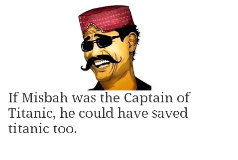 If Misbah Was Captain Of Titanic