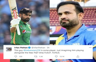 Indian Pacer Irfan Pathan Praises Pakistani Captain Babar Azam