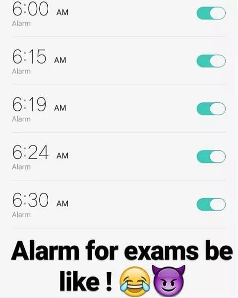 Alarm For Exams Be Like