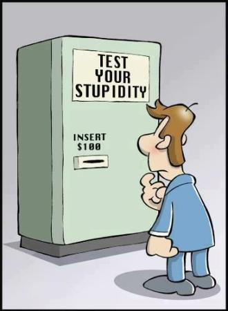 Check your stupidity