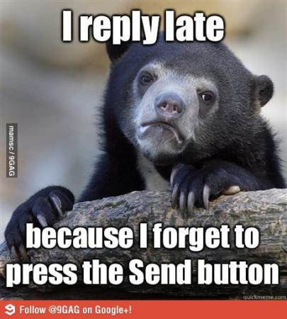 I Reply Late