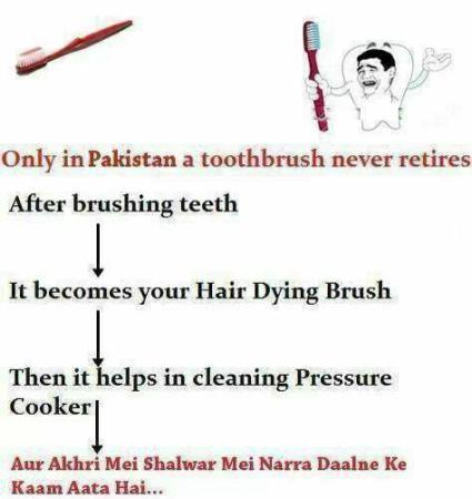 Only In Pakistan A Toothbrush Never Retires Funny Images