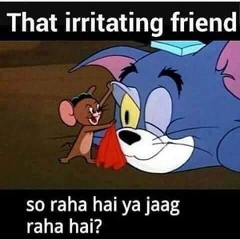 That Irritating Friend