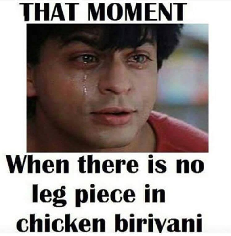 When There Is No Leg Piece In Chicken Biryani Funny Images