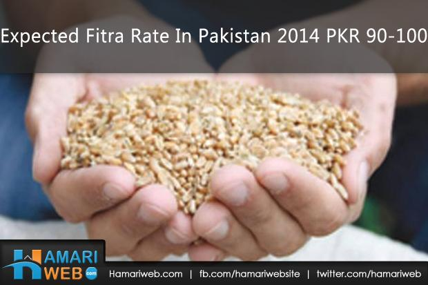Expected Fitra Rate In Pakistan 2014 (90-100)