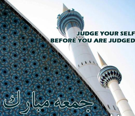 Judge Yourself... Jummah Mubarak