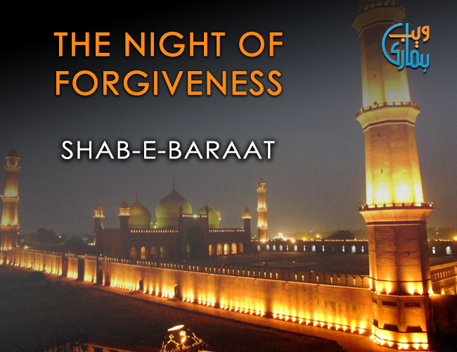 The Night Of Forgiveness - Shab e Barat