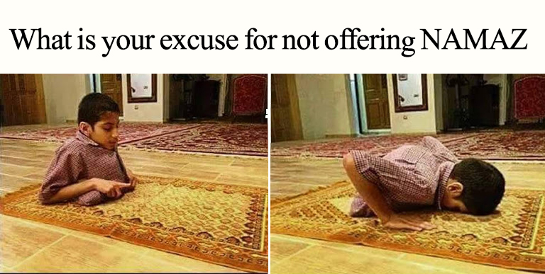 What Is Your Excuse For Not Offering Namaz